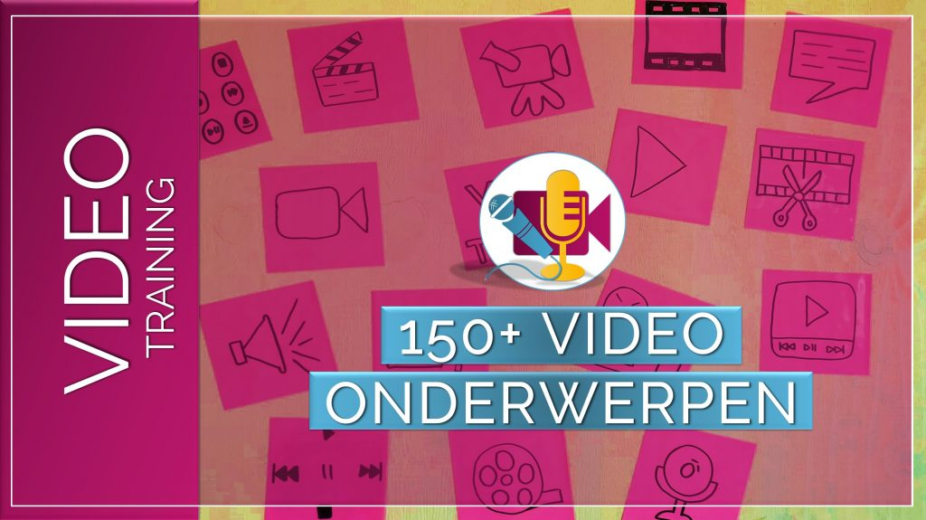 Training - 150+ Video onderwerpen