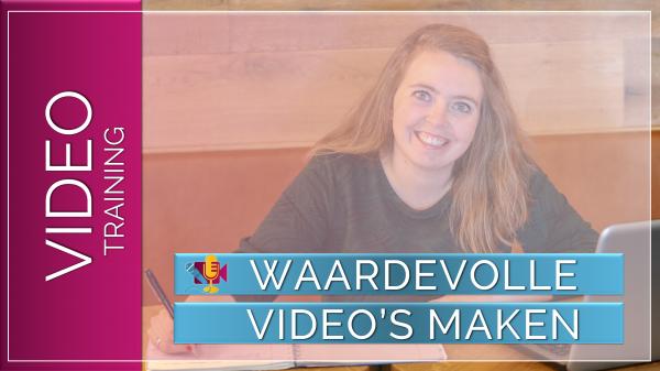Waardevolle video's maken